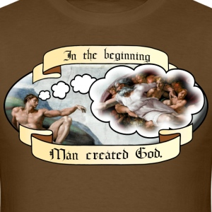In the beginning man created God. T-Shirts - Men's T-Shirt