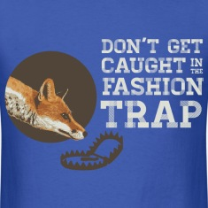Don't Get Caught in the Fashion Trap T-Shirts