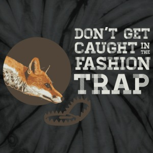 Don't Get Caught in the Fashion Trap T-Shirts - Unisex Tie Dye T-Shirt