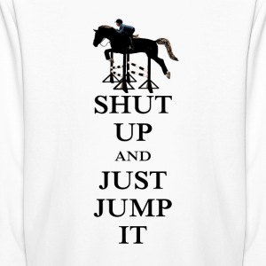 Shut Up and Just Jump It Equestrian Kids' Shirts - Kids' Long Sleeve T-Shirt