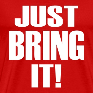 Just bring it The Rock - Men's Premium T-Shirt