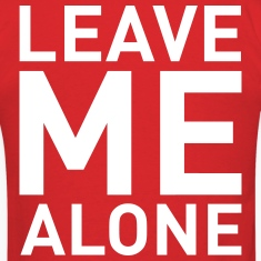 Leave Me Alone (Vektor) T-Shirts