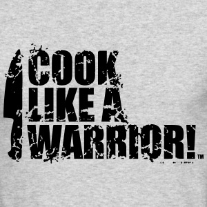 COOK LIKE A WARRIOR! - Chef Knife Long Sleeve Shirts - Men's Long Sleeve T-Shirt by Next Level