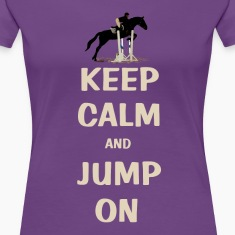 Keep Calm and Jump On Horse Women's T-Shirts