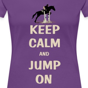 Keep Calm and Jump On Horse Women's T-Shirts - Women's Premium T-Shirt