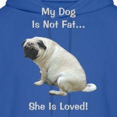 My Dog Is Not Fat Pug Dog Hoodies