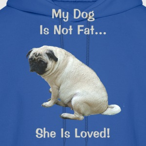 My Dog Is Not Fat Pug Dog Hoodies - Men's Hoodie