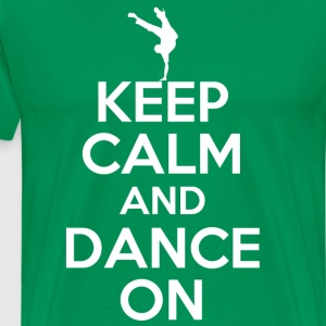 keep calm and dance on - Men's Premium T-Shirt
