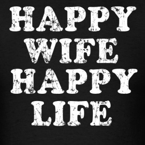 Happy Wife Happy Life - Men's T-Shirt