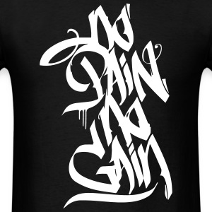 NO PAIN NO GAIN GRAFFITI T-Shirts - Men's T-Shirt