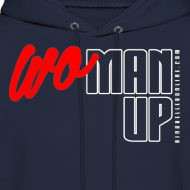 Design ~ WoMan Up Hoodie