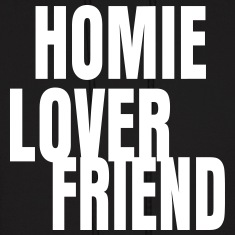 Homie Lover Friend