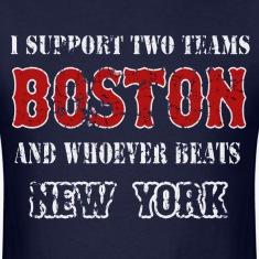 I support Boston and whoever beats New York