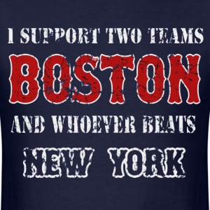 I support Boston and whoever beats New York - Men's T-Shirt