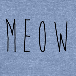 _MEOW T-Shirts - Unisex Tri-Blend T-Shirt by American Apparel