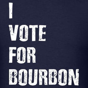 I Vote For Bourbon T-Shirts - Men's T-Shirt