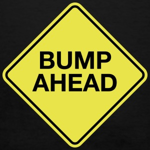 Bump Ahead - Women's T-Shirt
