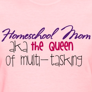 Queen of Multi-tasking - Women's T-Shirt