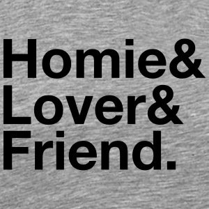 Homie, Lover, Friend T-Shirts - Men's Premium T-Shirt