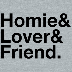 Homie, Lover, Friend T-Shirts - Unisex Tri-Blend T-Shirt by American Apparel