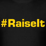 Design ~ #RaiseIt