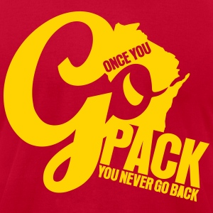 ONCE YOU GO PACK YOU NEVER GO BACK T-Shirts - Men's T-Shirt by American Apparel