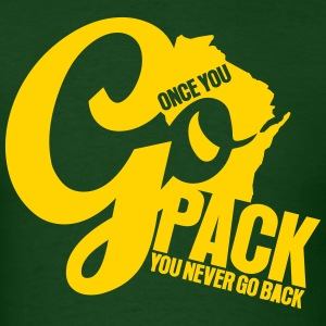 ONCE YOU GO PACK YOU NEVER GO BACK T-Shirts - Men's T-Shirt