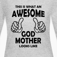 Awesome God Mother Long Sleeve Shirts