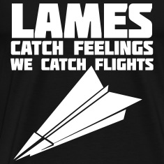 Lames Catch Feelings We Catch Flights T-Shirts