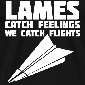 Lames Catch Feelings We Catch Flights T-Shirts - Men's Premium T-Shirt