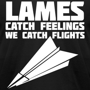 Lames Catch Feelings We Catch Flights T-Shirts - Men's T-Shirt by American Apparel