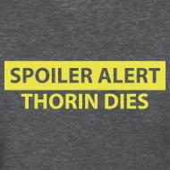 Design ~ Spoiler Alert: Thorin Dies Hobbit Shirt