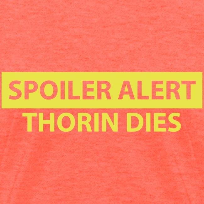 Spoiler Alert: Thorin Dies Hobbit Shirt