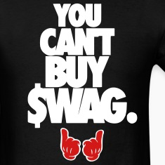 You can't buy swag. T-Shirts