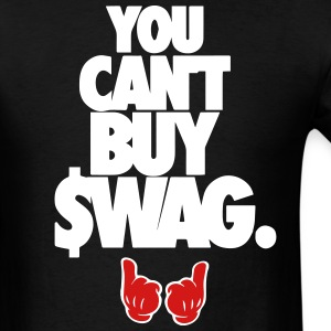 You can't buy swag. T-Shirts - Men's T-Shirt