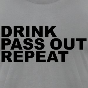 Drink, Pass Out, Repeat T-Shirts - Men's T-Shirt by American Apparel