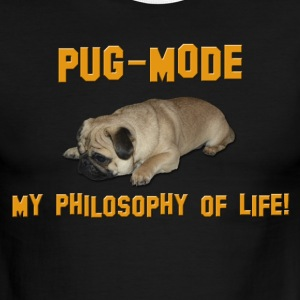 Pug Mode - My Philosophy of Life T-Shirts - Men's Ringer T-Shirt