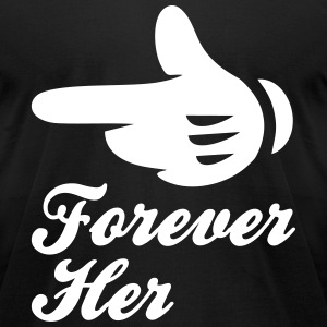 forever her T-Shirts - Men's T-Shirt by American Apparel