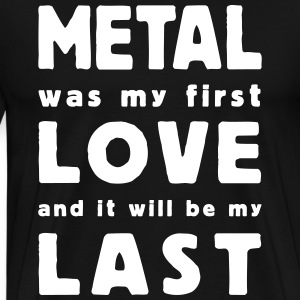 metal was my first love - Men's Premium T-Shirt