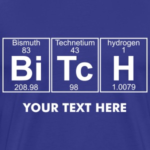 Bi-Tc-H (bitch) - Full T-Shirts - Men's Premium T-Shirt