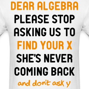 Dear Algebra - Men's T-Shirt