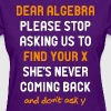 Dear Algebra - Women's T-Shirt