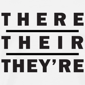 There / Their / They're - Grammar T-Shirts - Men's Premium T-Shirt