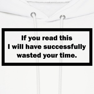 Wasting your time Hoodies - Men's Hoodie