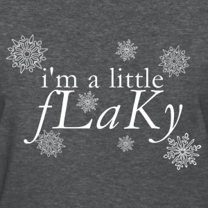 I'm a Little Flaky [2] Women's T-shirt - Women's T-Shirt