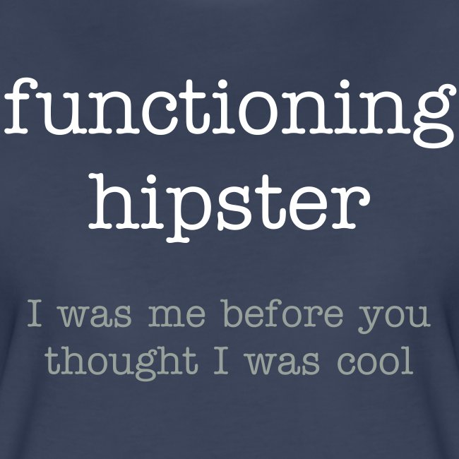 Functioning Hipster