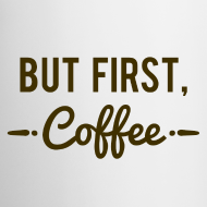 Design ~ But First Coffee Mug