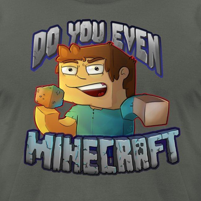 DO YOU EVEN MINECRAFT?