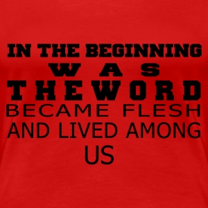 In The Beginning Was The Word - Women's Premium T-Shirt
