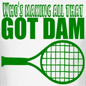Got Dam Racquet T-Shirts - Men's T-Shirt